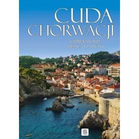 Cuda Chorwacji. Najpiękniejsze miejsca i zabytki