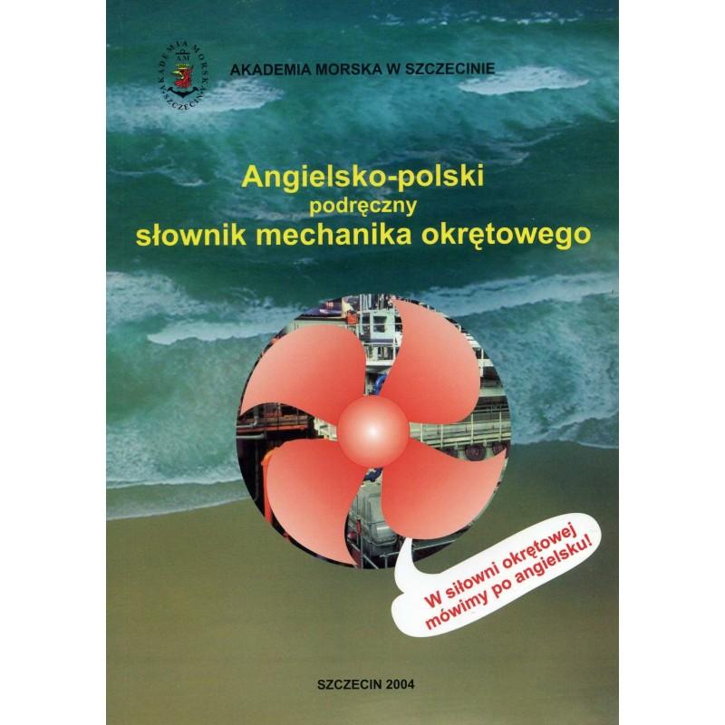 Angielsko-polski podręczny słownik mechanika okrętowego