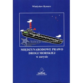 Międzynarodowe prawo drogi morskiej - w zarysie. Wydanie II