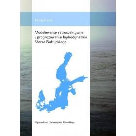 Modelowanie retrospektywne i prognozowanie hydrodynamiki Morza Bałtyckiego