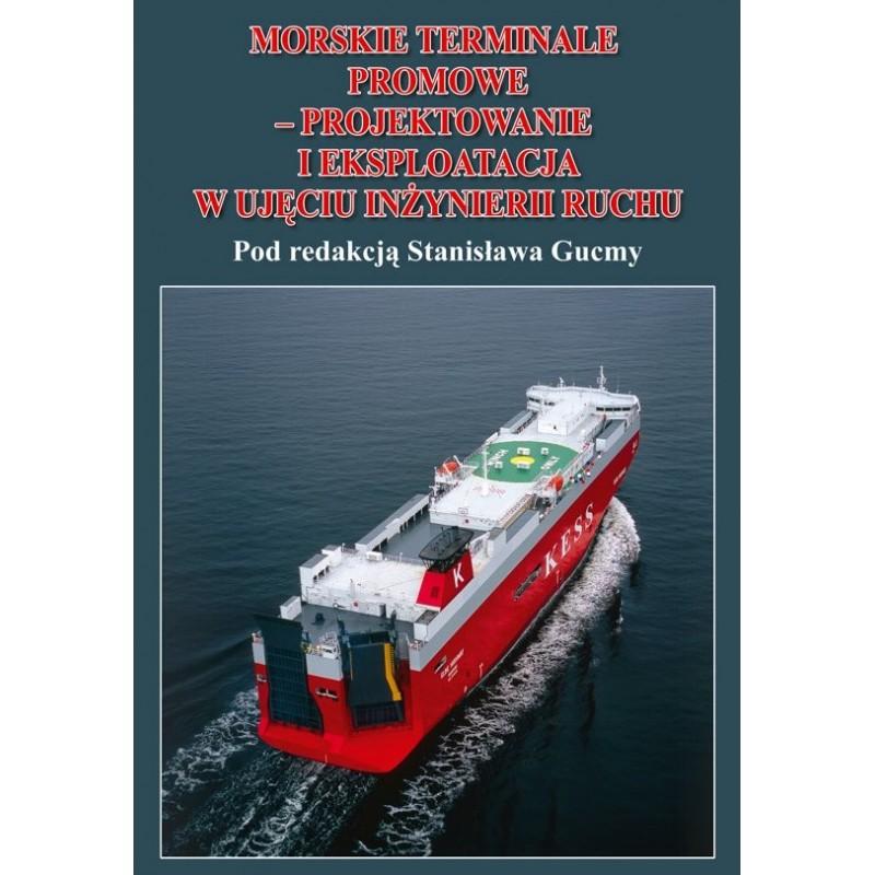 Morskie terminale promowe - projektowanie i eksploatacja w ujęciu inżynierii ruchu