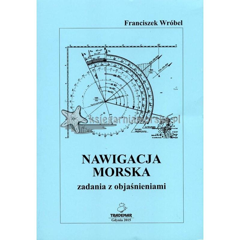 Nawigacja morska. Zadania z objaśnieniami. Wydanie II