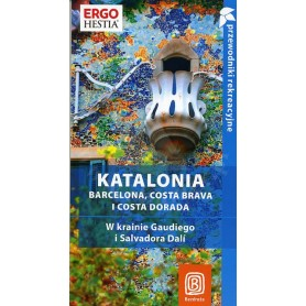 Katalonia. Barcelona, Costa Brava i Costa Dorada. W krainie Gaudiego i Salvadora Dali