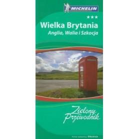 Wielka Brytania. Anglia, Walia i Szkocja. Zielony przewodnik Michelin