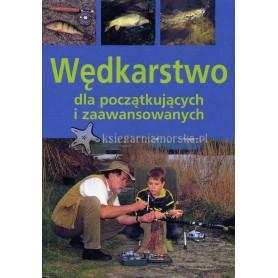 Wędkarstwo dla początkujących i zaawansowanych