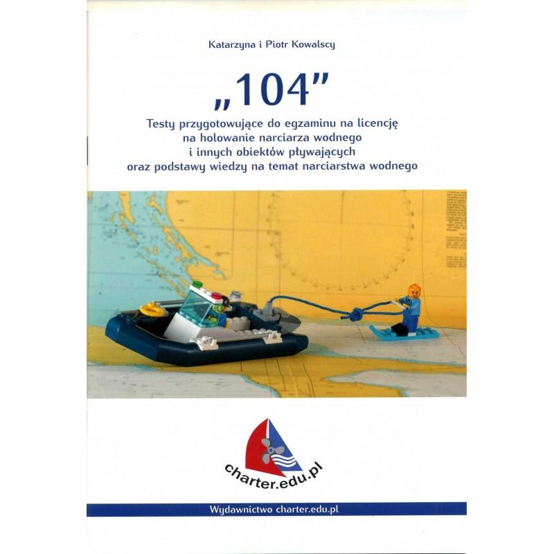 104 - Testy Przygotowujące Do Egzaminu Na Licencję Na Holowanie Narciarza Wodnego I Innych Obiektów Pływających