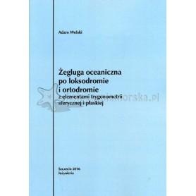 Żegluga oceaniczna po loksodromie i ortodromie z elementami trygonometrii sferycznej i płaskiej