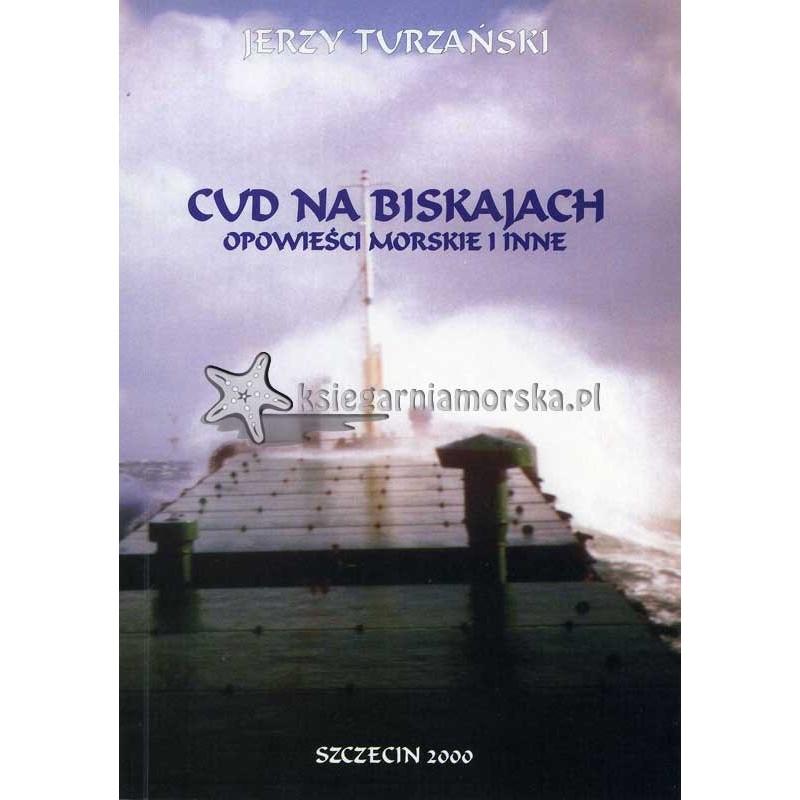 Cud na Biskajach. Opowieści morskie i inne