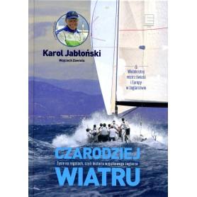 Czarodziej wiatru. Życie na regatach, czyli historia wyjątkowego żeglarza