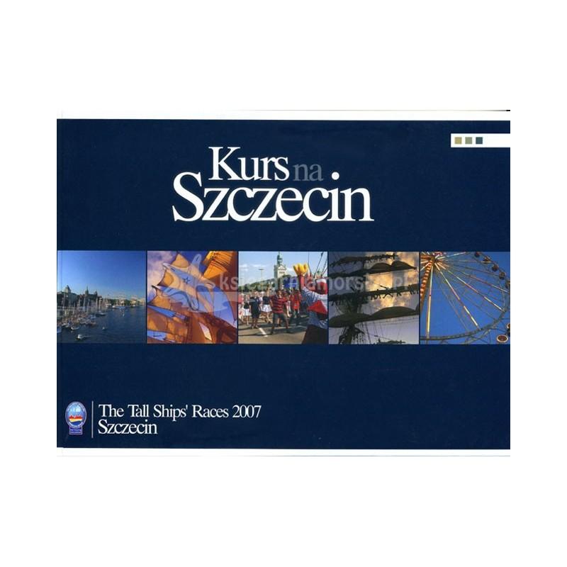 Kurs na Szczecin - The Tall Ships Races 2007