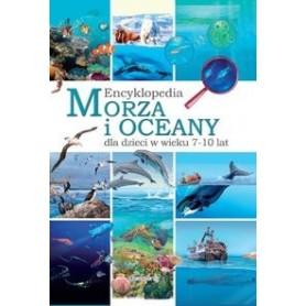 MORZA I OCEANY. Encyklopedia dla dzieci w wieku 7-10 lat