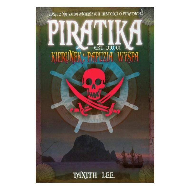 Piratika Akt drugi Kierunek Papuzia Wyspa