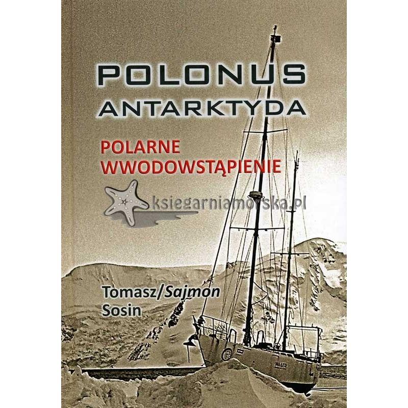 Polonus Antarktyda. Polarne wwodowstąpienie
