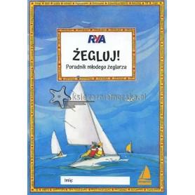 Żegluj! Poradnik młodego żeglarza