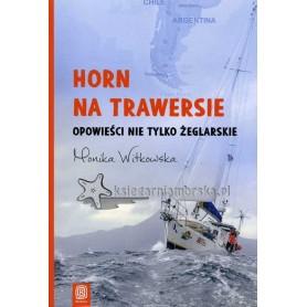 Horn na trawersie. Opowieści nie tylko żeglarskie