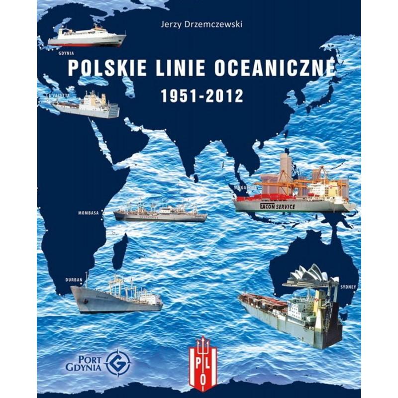 Polskie Linie Oceaniczne 1951-2012. Zarys działalności