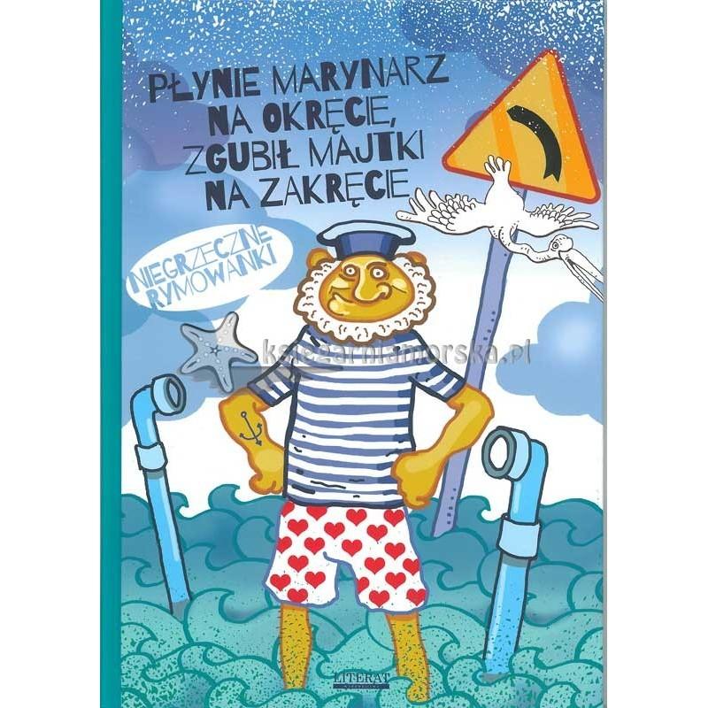 Płynie marynarz na okręcie, zgubił majtki na zakręcie - niegrzeczne rymowanki