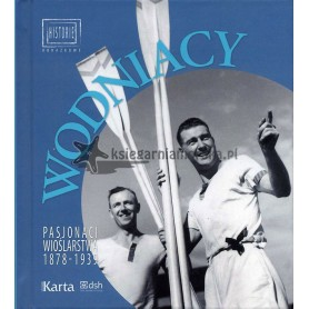 Wodniacy - pasjonaci wioślarstwa 1878 - 1939
