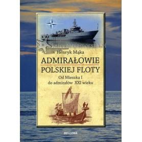 Admirałowie polskiej floty. Od Mieszka I do admirałów XXI wieku