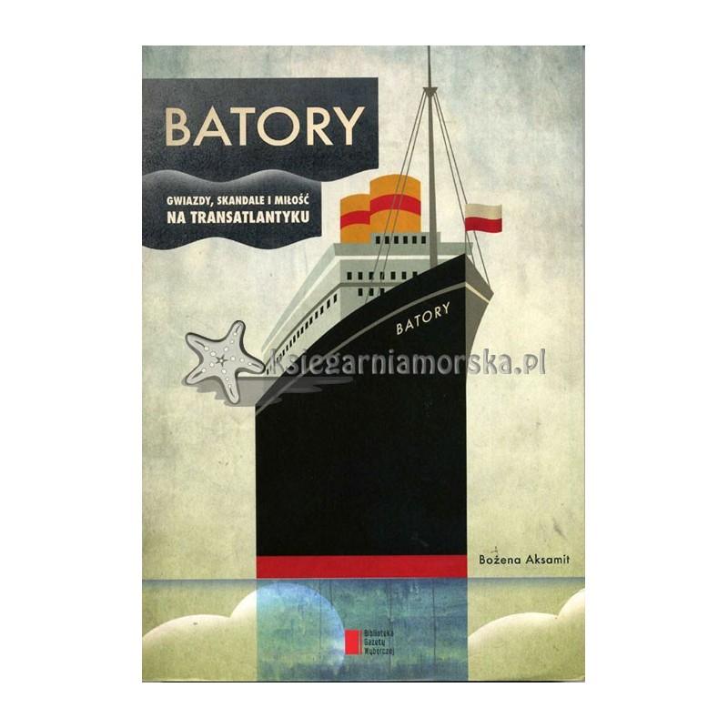 BATORY - gwiazdy, skandale i miłość na transatlantyku