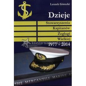 Dzieje Stowarzyszenia Kapitanów Żeglugi Wielkiej 1977-2014