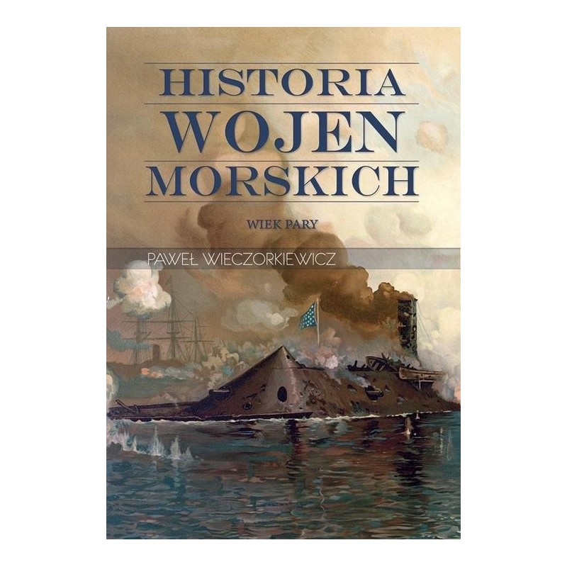 Historia wojen morskich. Wiek pary Tom 2