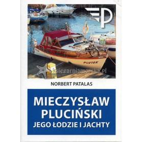 Mieczysław Pluciński. Jego łodzie i jachty