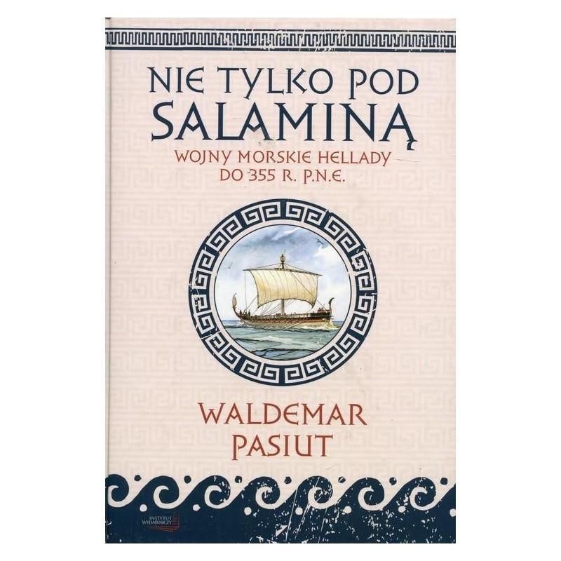 Nie tylko pod Salaminą. Wojny morskie Hellady do 355 r. p.n.e.