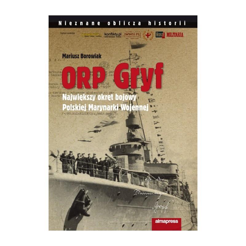 ORP Gryf. Największy okręt bojowy PMW