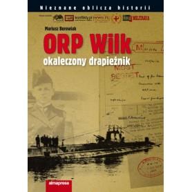 ORP WILK. Okaleczony drapieżnik