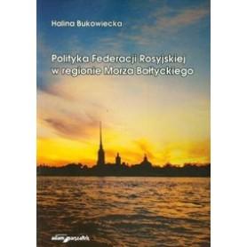 Polityka Federacji Rosyjskiej w regionie Morza Bałtyckiego