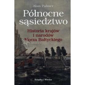 Północne sąsiedztwo. Historia krajów i narodów Morza Bałtyckiego