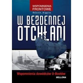 W bezdennej otchłani Wspomnienia dowódców U-Bootów