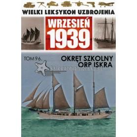 Wielki Leksykon Uzbrojenia Wrzesień 1939. Tom 96 - okręt szkolny ORP Iskra